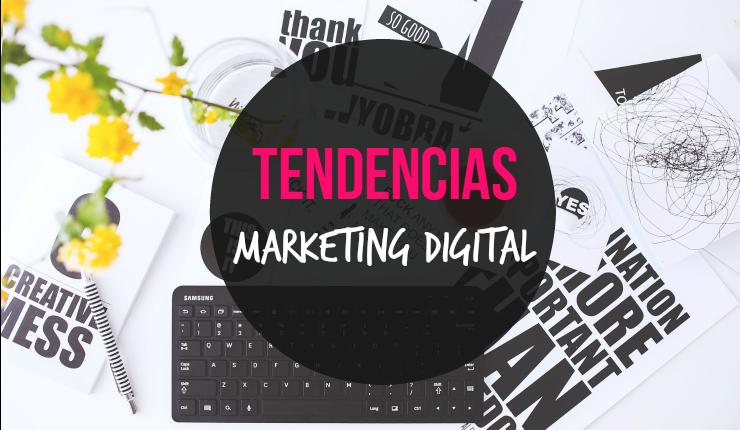 Tendencias en el marketing digital