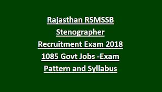 Rajasthan RSMSSB Stenographer Recruitment Exam Notification 2018 1085 Govt Jobs Online-Exam Pattern and Syllabus