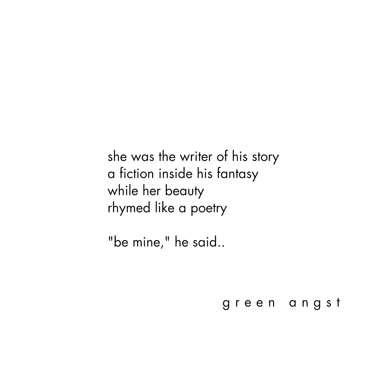 Green Angst Poetry Instagram At Greenangst Let Me Live My Life In
