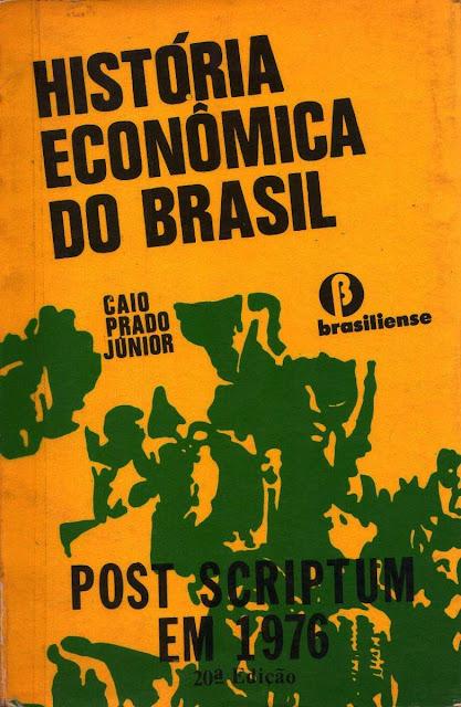 História econômica do Brasil - Caio Prado Jr.