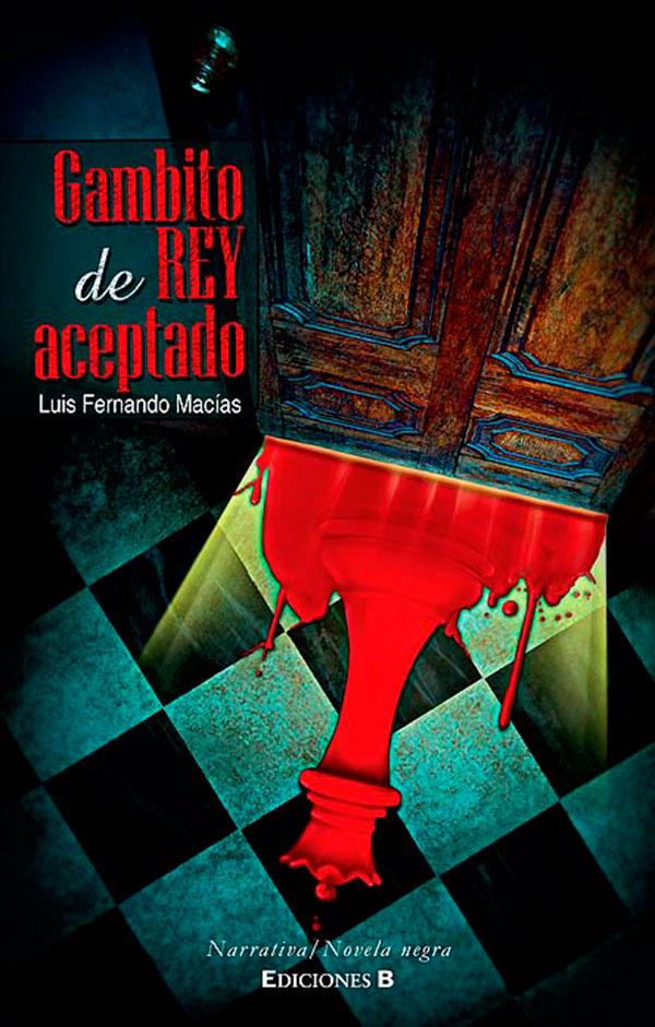 Gambito de rey aceptado de Luis Fernando Macías