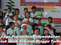Lagu Pujian dan Penyembahan Untuk Anak Sekolah Minggu Terbaru