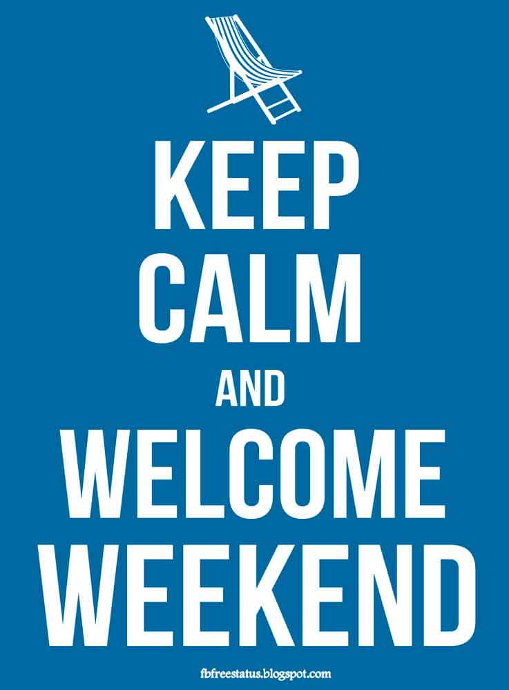 Keep claim and welcome weekend.