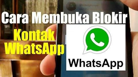 Cara Membuka Blokir Kontak Whatsapp