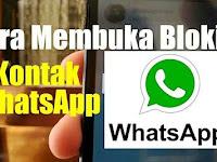 Cara Membuka Blokir Kontak Whatsapp dengan Mudah dan Cepat