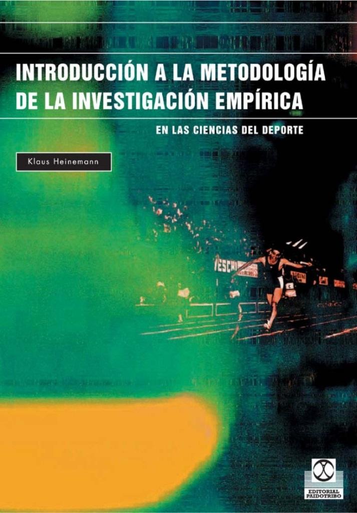 Introducción a la metodología de la investigación empírica: El ejemplo de las ciencias del deporte – Klaus Heinemann