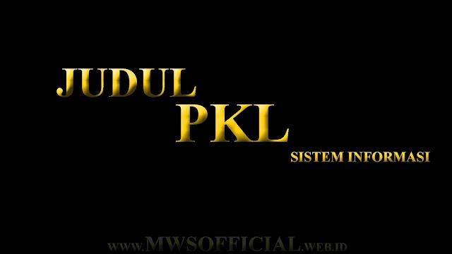 Kumpulan Judul PKL Sistem Informasi