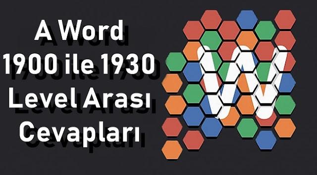 A Word 1900 ile 1930 Level Arasi Cevaplar