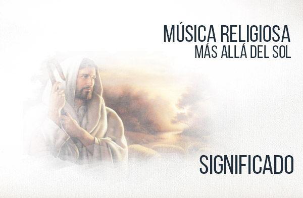 Más Allá Del Sol significado de la canción religiosa.