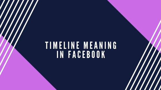 What Is A Timeline In Facebook<br/>