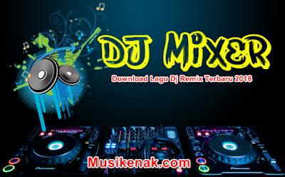 download lagu dj remix terbaru 2018