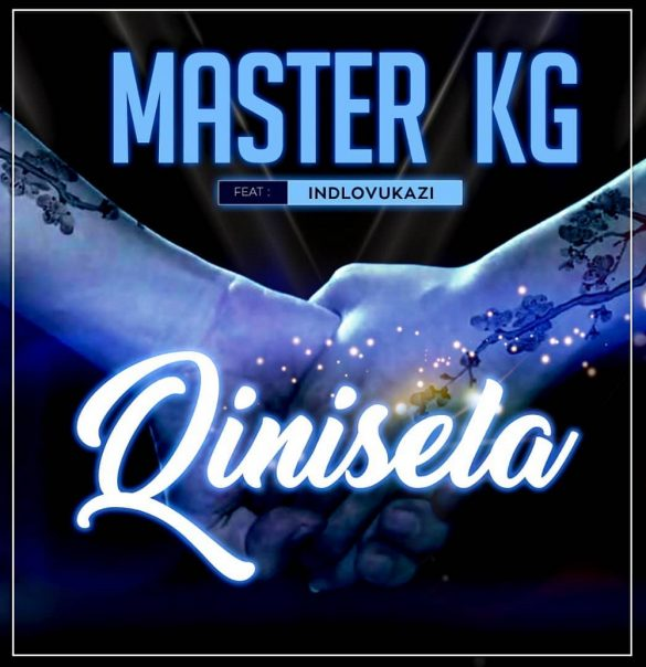 [Music] Master KG ft. Indlovukazi – Qinisela