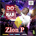 DOWNLOAD Music:: Zion P - Do What No Man Can Do