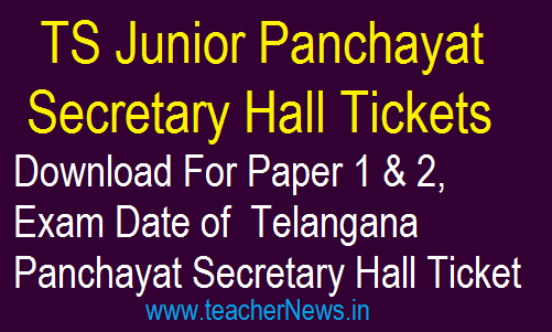 Telangana Junior Panchayat Secretary Hall Ticket 2018 – Download For Paper 1 & 2, Exam Date