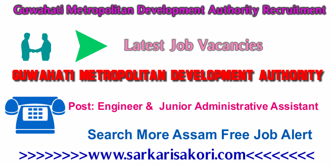 Guwahati Metropolitan Development Authority Recruitment 2017 Assistant Engineer& Junior Administrative Assistant