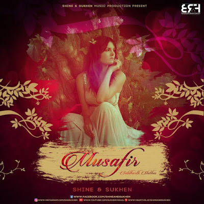 Musafir (Chillout Mix) Ft.Siddharth Slathia - Shine & Sukhen