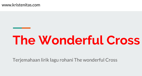 Lagu Rohani The Wonderful Cross - Terjemahan