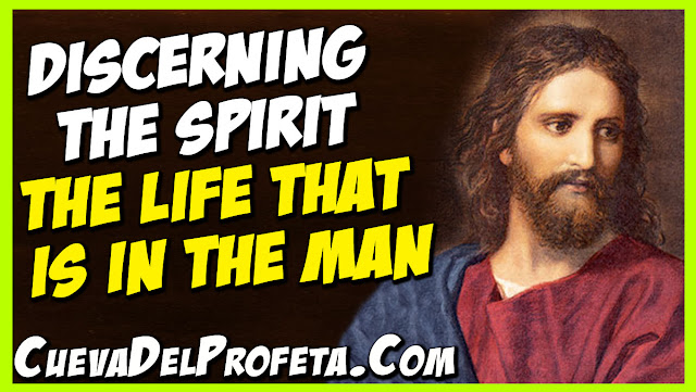 Discerning the spirit, the life that is in the man - William Marrion Branham Quotes