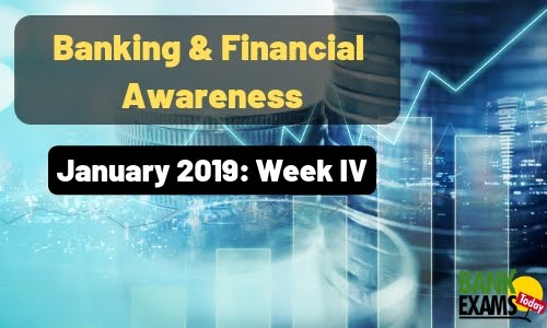 Banking & Financial Awareness January 2019: Week IV