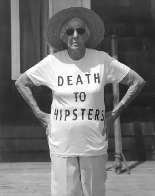Even grandmas with saggy tits hate hipsters... PYGear.com