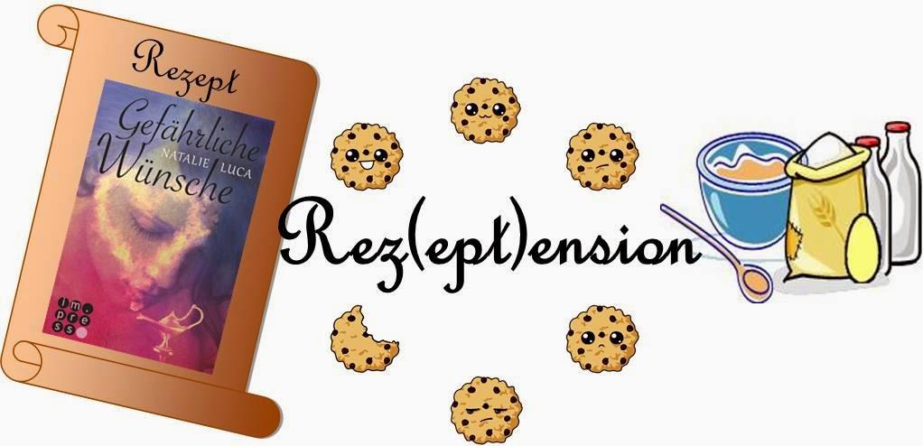 http://nusscookies-buecherliebe.blogspot.de/2015/04/rezeptension-gefahrliche-wunsche-von.html