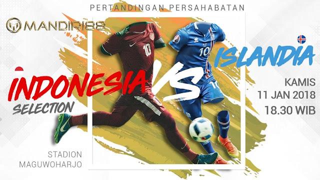 Prediksi Bola : Indonesia Vs Islandia , Kamis 11 January 2018 Pukul 18.30 WIB @ RCTI