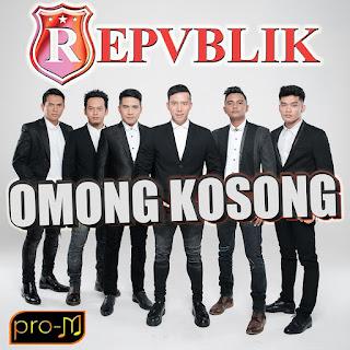 Repvblik - Omong Kosong MP3