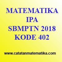 Pembahasan Matematika IPA SBMPTN 2018 Kode 402