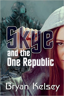 Skye and The One Republic - a young adult fantasy adventure by Bryan Kelsey