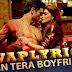 Main Tera Boyfriend Song Lyrics | Raabta | Neha Kakkar, Arijit Singh