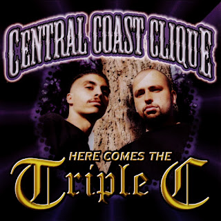 Central Coast Clique - Here Comes The Triple C (1999)