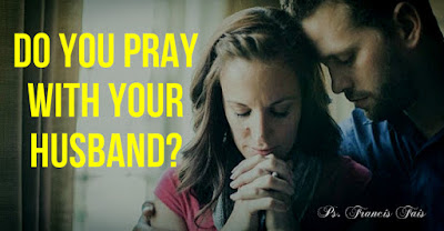 DO YOU PRAY WITH YOUR HUSBAND?