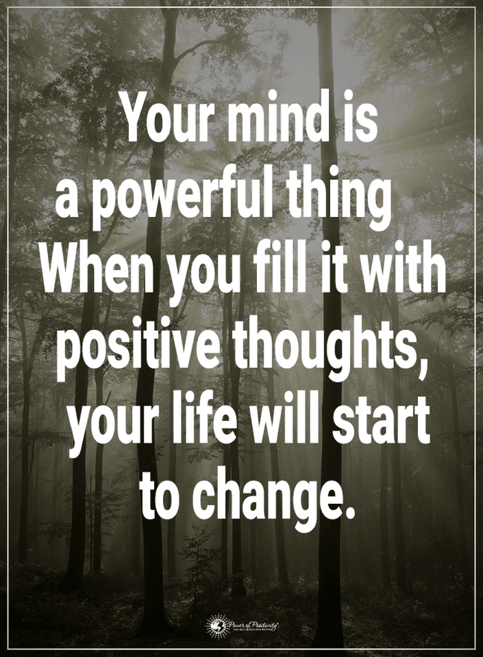 Quotes Your Mind Is A Powerful Thing When You Fill It With Positive