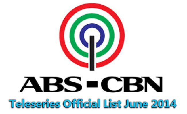 ABS-CBN Teleseries Official List June 2014
