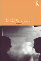 Tony's 2002 book for community mental health nurses - Reflections on Community Psychiatric Nursing