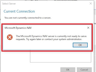 The Microsoft Dynamics NAV server is currently not ready to serve requests. Try again later or contact your system administrator.