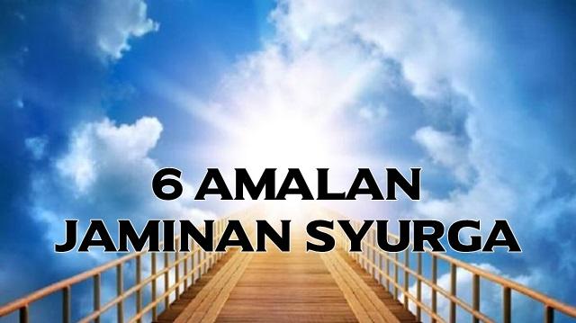 BUAT 6 AMALAN INI CONFIRM MASUK SYURGA!!!