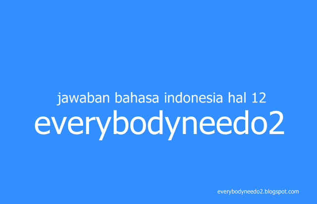 jawaban bahasa indonesia hal 12,kunci jawaban bahasa indonesia kelas 12,kunci jawaban bahasa indonesia kelas 12 kurikulum 2013,soal dan jawaban bahasa indonesia kelas 12,kunci jawaban bahasa indonesia halaman 65,kunci jawaban bahasa indonesia halaman 71,kunci jawaban bahasa indonesia halaman 11,kunci jawaban bahasa indonesia halaman 13,kunci jawaban bahasa indonesia kelas 12 halaman 12