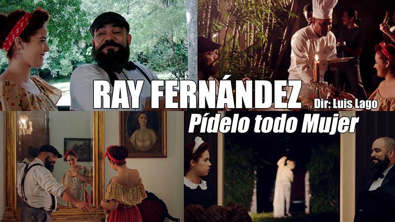 Ray Fernández - ¨Pídelo todo Mujer¨ - Videoclip - Dirección: Luis Lago. Portal del Vídeo Clip Cubano