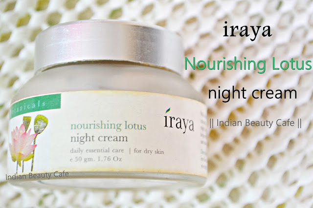 Iraya Nourishing Lotus Night Cream Review, Price, Buy Online India