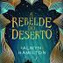 | RESENHA #63 | A REBELDE DO DESERTO, ALMYN HAMILTON