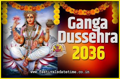 2036 Ganga Dussehra Pooja Date and Time, 2036 Ganga Dussehra Calendar