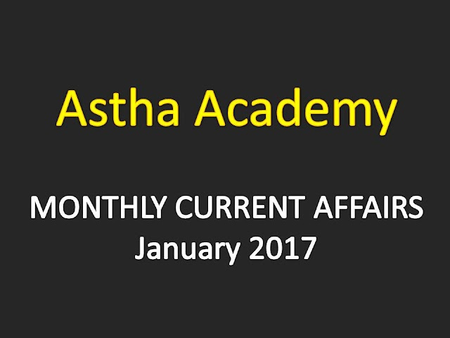 Astha Current Affairs Monthly - January 2017