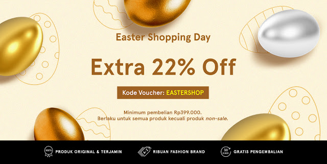 #Zalora - #Promo Voucher Easter Shopping Day & Dapatkan Extra 22% Off