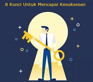 8 Kunci Untuk Mencapai Kesuksesan