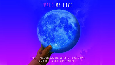 Wale - My Love ft. Major Lazer, Wizkid, & Dua Lipa ( Major Lazer VIP #Remix )