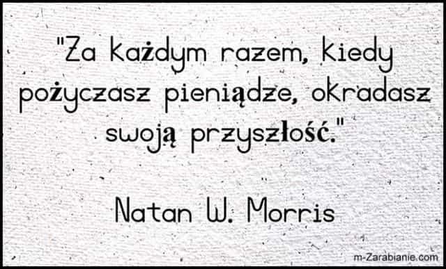 Natan W. Morris, cytaty o pożyczaniu i pieniądzach.