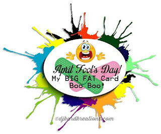 http://www.djkardkreations.com/2016/03/lets-play-boo-boo-on-april-fools-day.html