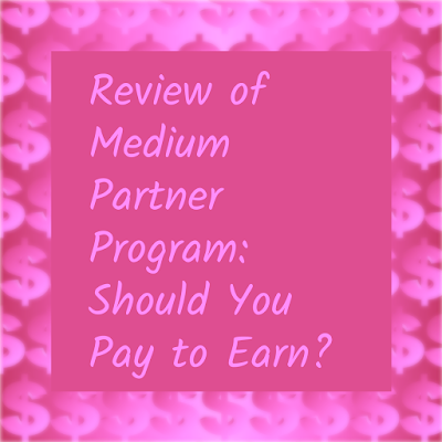 Review of Medium Partner Program: Should You Pay to Earn?