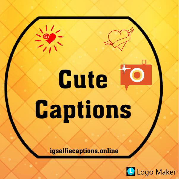 Cute Instagram Captions - 200 + Cute Captions For Instagram